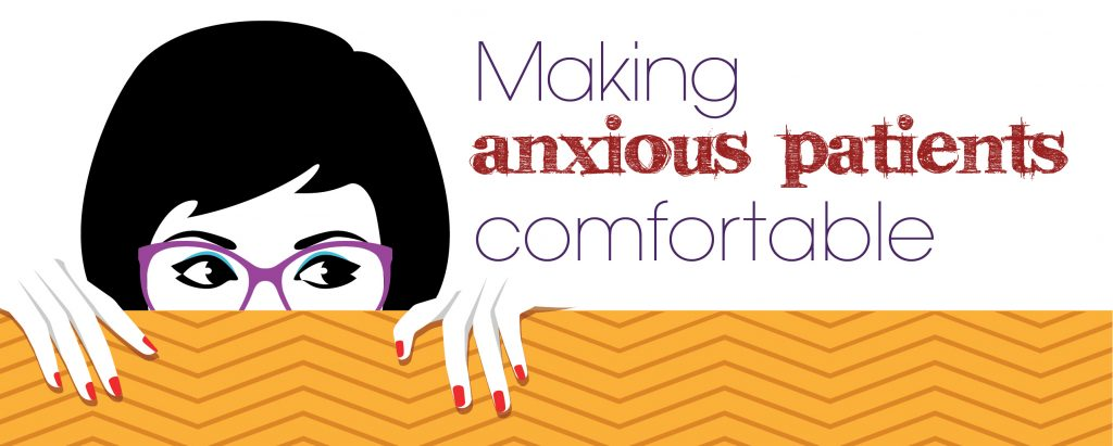 Making Anxious Patients Comfortable